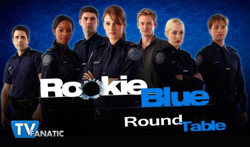 Rookie Blue Round Table!